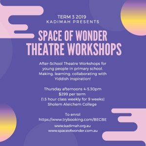 Space of Wonder Theatre Workshops @ Sholem Aleichem College | Elsternwick | Victoria | Australia