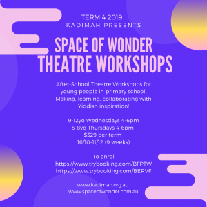 Space of Wonder Theatre Workshops Term 4 2019 (ages 9 to 12) @ Sholem Aleichem College | Elsternwick | Victoria | Australia
